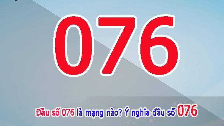 076 kết hợp với các số khác có ý nghĩa gì