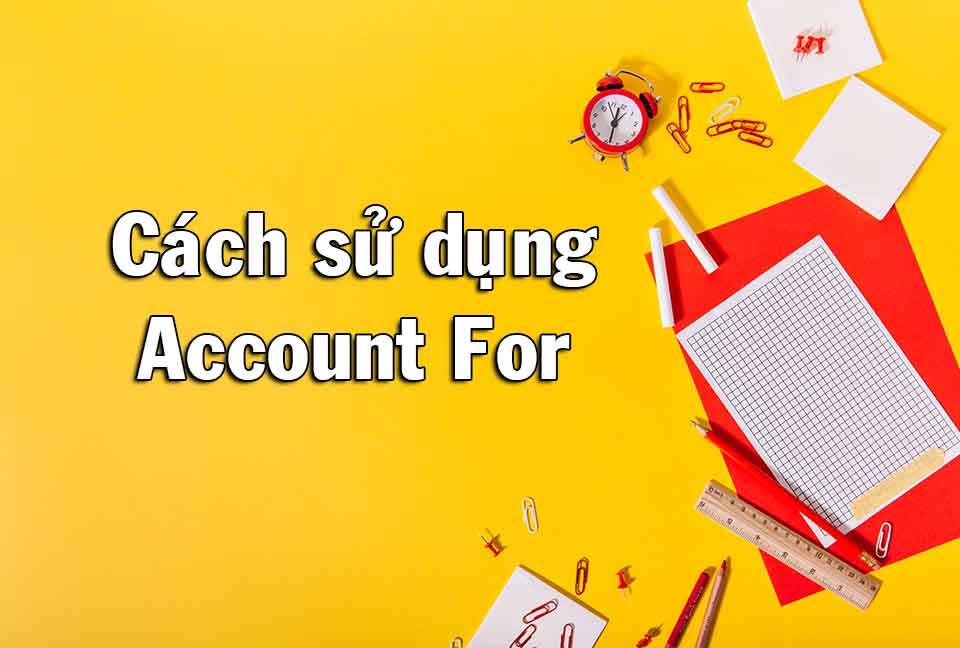 cach-dung-account-for