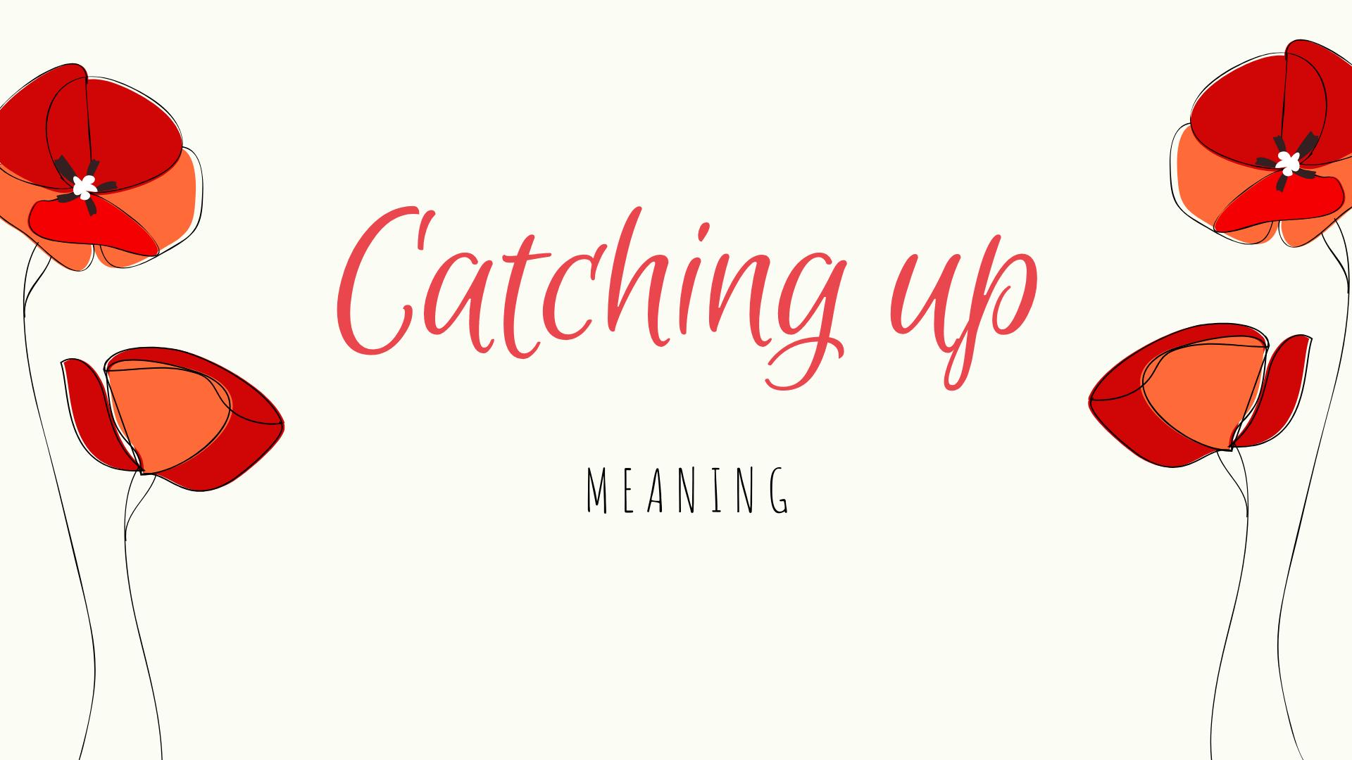 Catch-up-la-gi