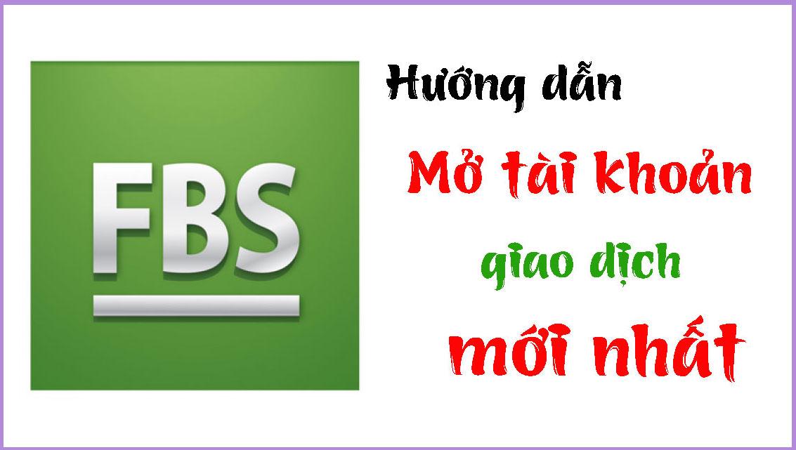 Chi-tiet-cach-mo-tai-khoan-FBS