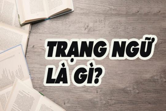 Trạng ngữ là gì? Phân biệt những cách dùng khác nhau trong câu