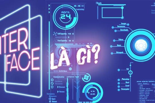 Interface là gì? Một số đặc điểm phổ biến của Interface