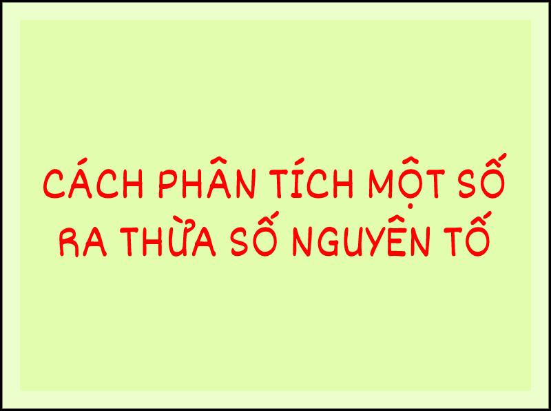 Phan-tich-mot-so-ra-thua-so-nguyen-to-khong-qua-phuc-tap