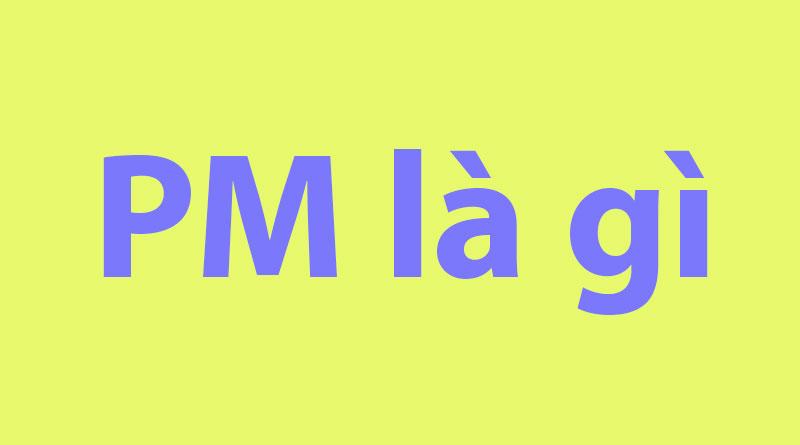 PM-la-gi