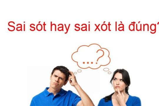 Sai sót hay sai xót? Từ nào mới có nghĩa và đúng chính tả tiếng Việt?