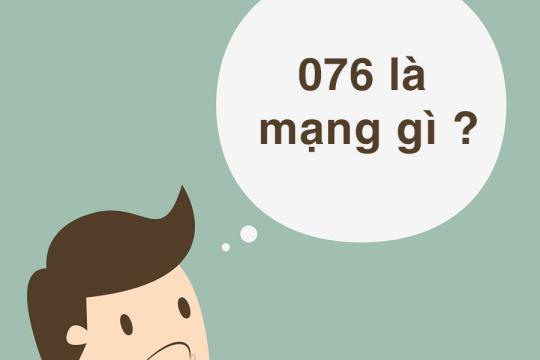 076 là mạng gì? Những thông tin thú vị xoay quanh đầu số 076