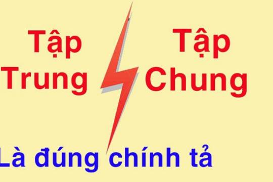 Tập chung hay tập trung từ nào đúng quy tắc chính tả trong Tiếng Việt
