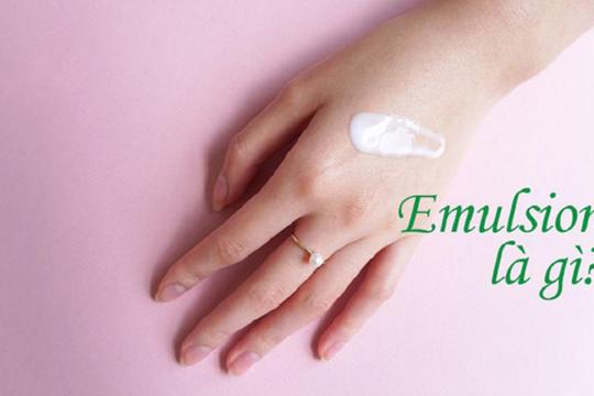 Emulsion là gì và sử dụng như thế nào cho hiệu quả