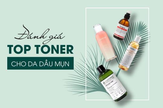 Review top 5 sản phẩm Toner cho da dầu an toàn cho mọi tình trạng da