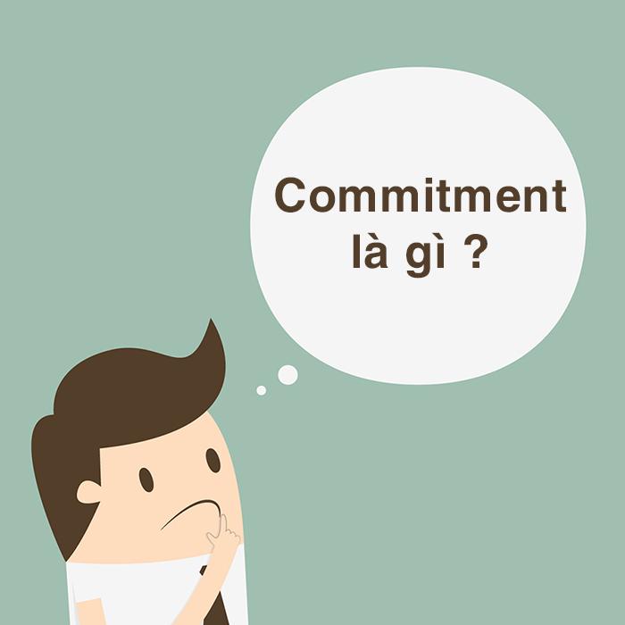 Tìm hiểu về commitment
