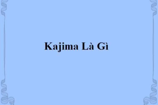 Kajima là gì? Tại sao Kajima lại thường xuất hiện trong các bản nhạc buồn?